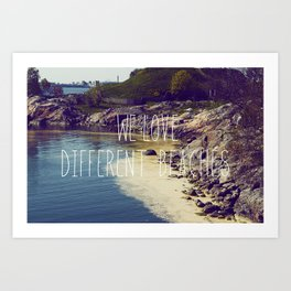 We love Different Beaches Art Print