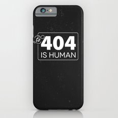 To 404 Is Human iPhone 6s Slim Case