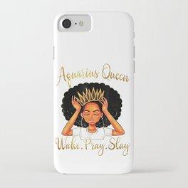 Aquarius Queens Are Born in January 20 - February 18 T-shirt iPhone Case