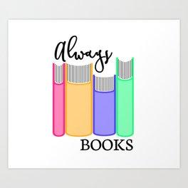 Always Books Art Print