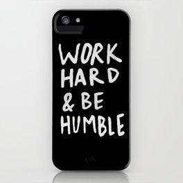 Work Hard and Be Humble II iPhone Case