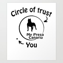 Circle of trust my Presa Canario Art Print