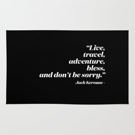 Live, travel, adventure, bless, and don't be sorry. Rug