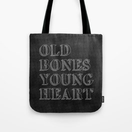 Old Bones Young Heart Tote Bag