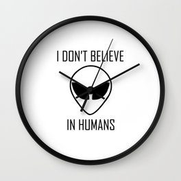 I Don't Believe in Humans Wall Clock