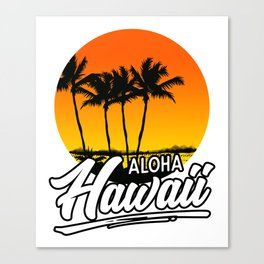 Aloha Hawaii T-Shirt Hawaii Luau Tropical Summer Beach Canvas Print