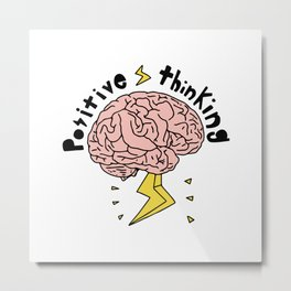 Positive Thinking Metal Print