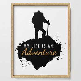 My Life Is An Adventure | Nature Hiking Outdoor Serving Tray
