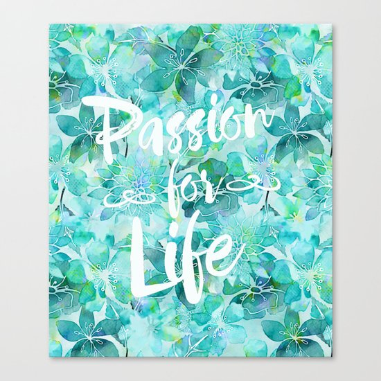 Passion for Life inspiration typography flower lettering Canvas Print