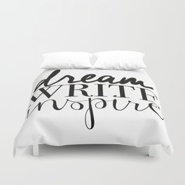 Dream. Write. Inspire. Duvet Cover
