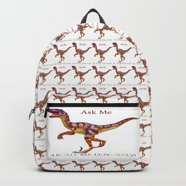 Ask Me About My Dinosaur Backpack