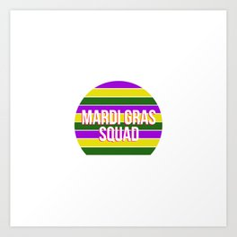 Mardi Gras Squad Carnival New Orleans Parade Party Art Print