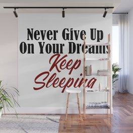 Never Give Up Dreams Sleep Goals Ambition Wall Mural