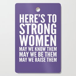 Here's to Strong Women (Ultra Violet) Cutting Board