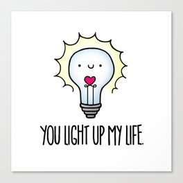You Light Up My Life Canvas Print