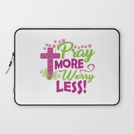 Funny Jesus Christ Quote Pray More Worry Less Gift Laptop Sleeve