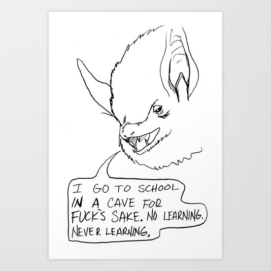 No learning. Never learning. Art Print