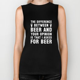 Beer And Your Opinion Biker Tank