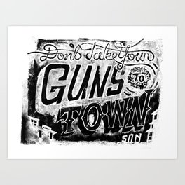 Don't Take Your Guns to Town Art Print