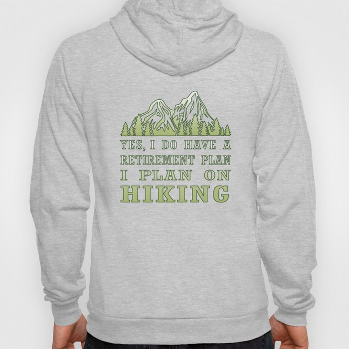 Plan on hiking Hoody