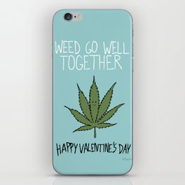 Weed Go Well Together iPhone Skin