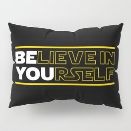 Believe In Yourself (Be You) Typography Pillow Sham