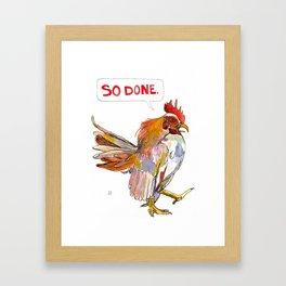 """""""So done."""" Framed Art Print"""