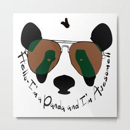 Hello awesome panda Metal Print