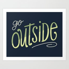 Go Outside Hand-lettered Art Print