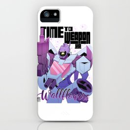 Time to Weapon Up Wallflowers. iPhone Case
