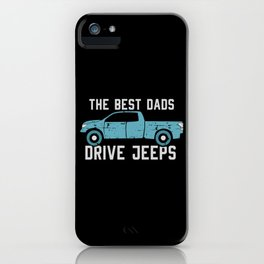 The Best Dads Drive Jeeps iPhone Case