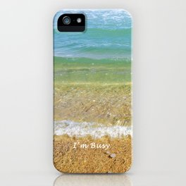 I'm Busy / Beach iPhone Case