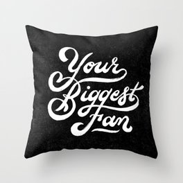 Your Biggest Fan Throw Pillow
