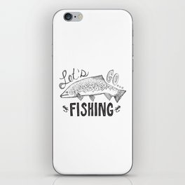 let's go fishing iPhone Skin