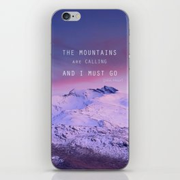 The mountains are calling, and i must go. John Muir. iPhone Skin