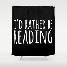 I'd Rather Be Reading - Inverted Shower Curtain