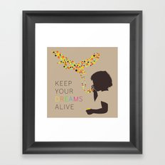KEEP YOUR DREAMS ALIVE Framed Art Print