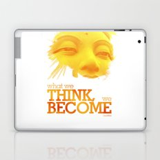 What we think we become Laptop & iPad Skin