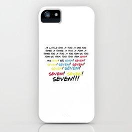 Friends quotes - Seven! iPhone Case