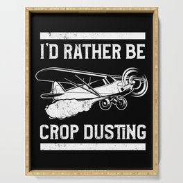 Crop Duster I'd Rather Be Crop Dusting Plane Serving Tray