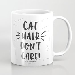 Cat Hair Don't Care Coffee Mug