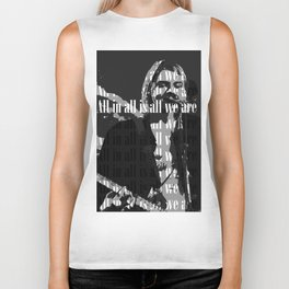 All in all is all we are Biker Tank