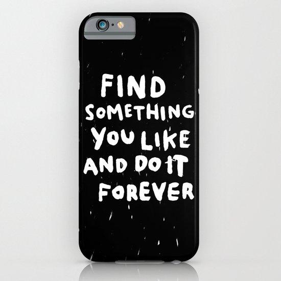 Find Something you like iPhone & iPod Case