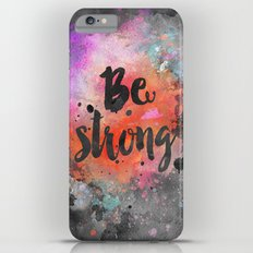 Be strong motivational watercolor quote Slim Case iPhone 6s Plus