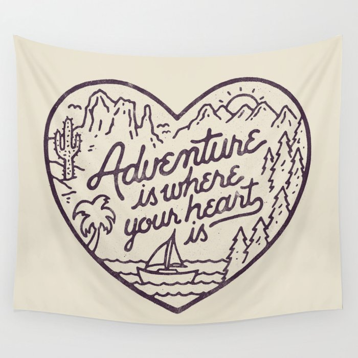 Adventure is where your heart is Wall Tapestry