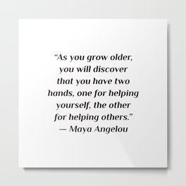 """self care quotes - """"As you grow older, you will discover that you have two hands, one for helping yo Metal Print"""