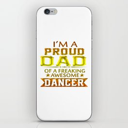 PROUD DAD OF A DANCER iPhone Skin