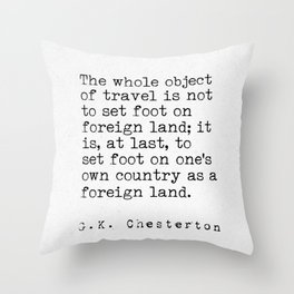 G. K. Chesterton travel quote Throw Pillow
