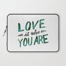 Love is Who You Are (green watercolor) Laptop Sleeve