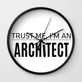 TRUST ME, I'M AN ARCHITECT Wall Clock